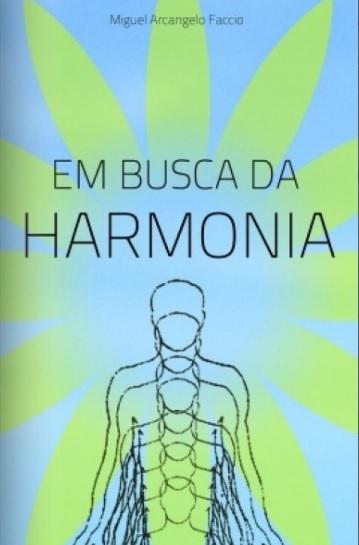 Em Busca da Harmonia | Blog do Miguel Faccio